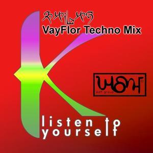 Listen to Yourself (VayFlor Techno Mix)