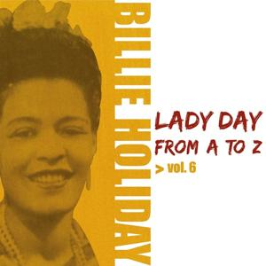 Lady Day from A to Z, Vol. 6