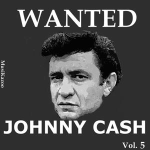 Wanted Johnny Cash (Vol. 5)