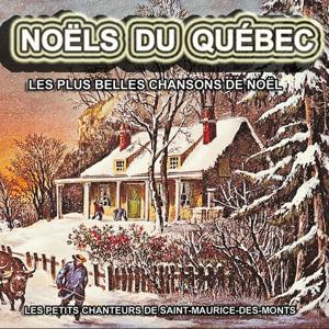 Noëls du Québec : Les plus belles chansons de Noël