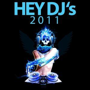 Hey DJ's 2011