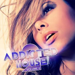 Addicted 2 House (Volume 6)