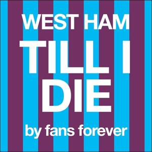 West Ham Till I Die