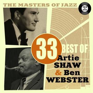 The Masters of Jazz: 33 Best of Artie Shaw & Ben Webster