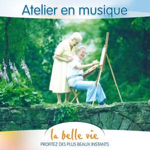 La Belle Vie: Atelier en Musique