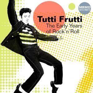 Tutti Frutti (The Early Years of Rock'n'Roll)