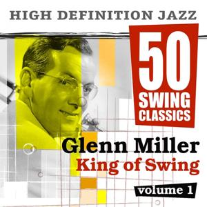 50 Swing Classics - Glenn Miller King of Swing, Vol. 1