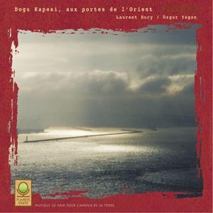 Planète verte: dogu kapesi aux portes de l'orient (turquie)