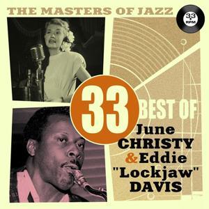 The Masters of Jazz: 33 Best of June Christy & Eddie 'Lockjaw' Davis