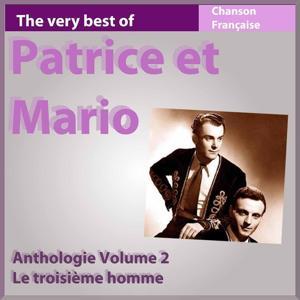 The Very Best of Patrice et Mario: Le troisième homme (Anthologie, vol. 2)