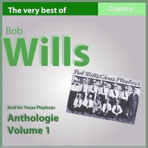 The Very Best of Bob Wills and His Texas Playboys, Anthology, Vol. 1: 1935-1936 (Country Legends)