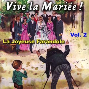 Vive la Mariée, Vol. 2 - Joyeuse farandole