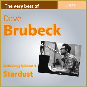 Dave Brubeck Anthology, Vol. 4: Stardust (The Very Best Of)