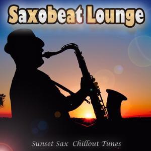 Saxobeat Lounge (Sunset Sax Chillout Pearls)