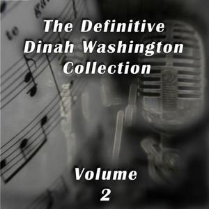 The Definitive Dinah Washington Collection, Vol. 2