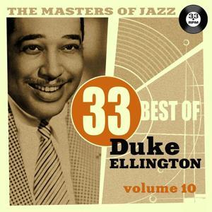 The Masters of Jazz: 33 Best of Duke Ellington, Vol. 10