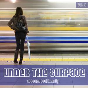 UNDER THE SURFACE appears real beauty Vol. 4