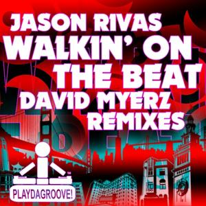 Walkin' On the Beat (David Myerz Remixes)
