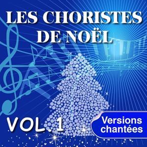 Les Choristes de Noël interprètent les plus belles chansons de Noël, Vol. 1 (Versions chantées)
