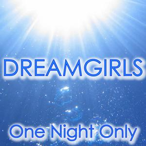 Dreamgirls: One Night Only