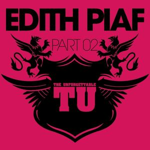 The Unforgettable Edith Piaf (Part 2)