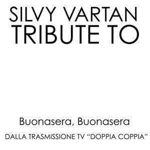 Tribute to Silvy Vartan: Buonasera buonasera