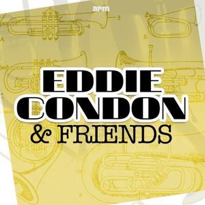 Eddie Condon & Friends