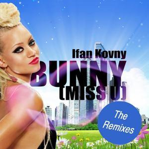 Bunny ( Miss U ) (The Remixes)