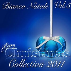 Bianco Natale: Merry Christmas Collection 2011, Vol. 5 (canzoni religiose e popolari)