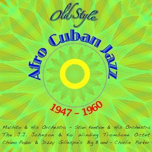 Afro Cuban Jazz 1947-1960 (Original Remastered)
