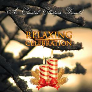 A Classical Christmas Favorite! Relaxing Celebration...
