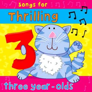 Songs for Thrilling Three Year Olds