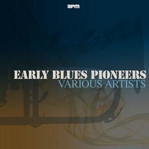 Early Blues Pioneers