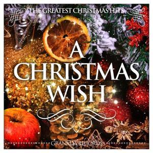 A Christmas Wish (The Greatest Christmas Hits)