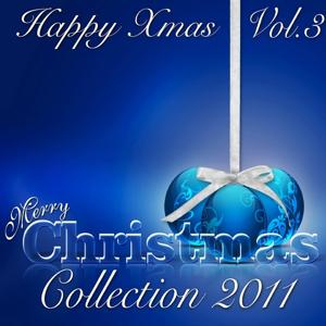 Happy Xmas: Merry Christmas Collection 2011, Vol. 3 (Christmas all time essentials)