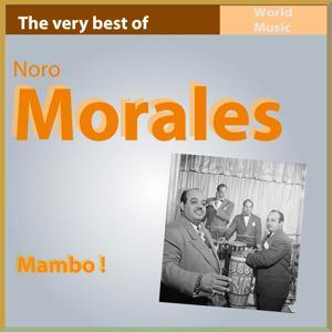 Mambo! (The Very Best of Nono Morales)