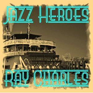 Jazz Heroes - Ray Charles
