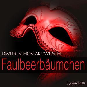 Shostakovich: Faulbeerbaumchen (Querschnitt)