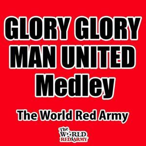 Glory Glory Man United Medley