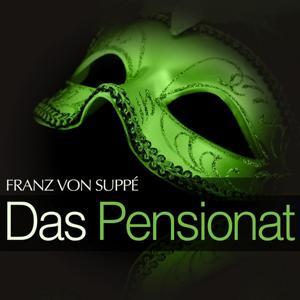 Suppé: Das Pensionat