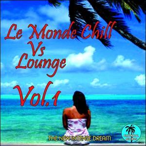 Le Monde Chill vs. Lounge, Vol. 1