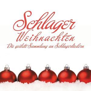 Schlager Weihnachten (Die geilste Sammlung an Schlagerliedern)