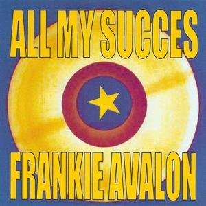 All My Succes - Frankie Avalon