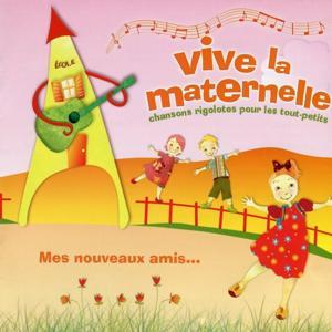 Vive la maternelle : Mes nouveaux amis (Chansons rigolotes pour les tout-petits)