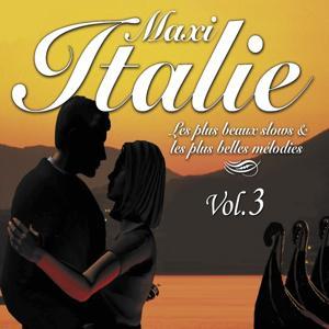 Maxi Italie, vol. 3 (Les plus beaux slows et les plus belles mélodies)