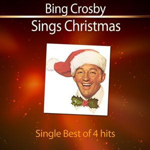 Bing Crosby Sings Christmas (Single Best of 4 Hits)