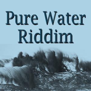 Pure Water Riddim