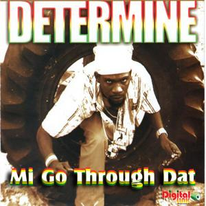 Mi Go Through Dat
