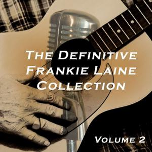 The Definitive Frankie Laine Collection, Vol. 2