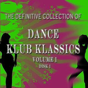 The Definitive Collection of Dance Klub Klassics (1)